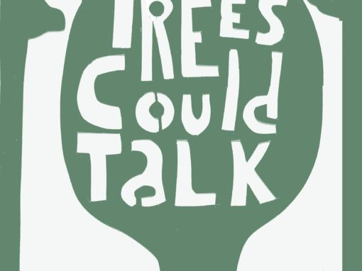 If trees could talk